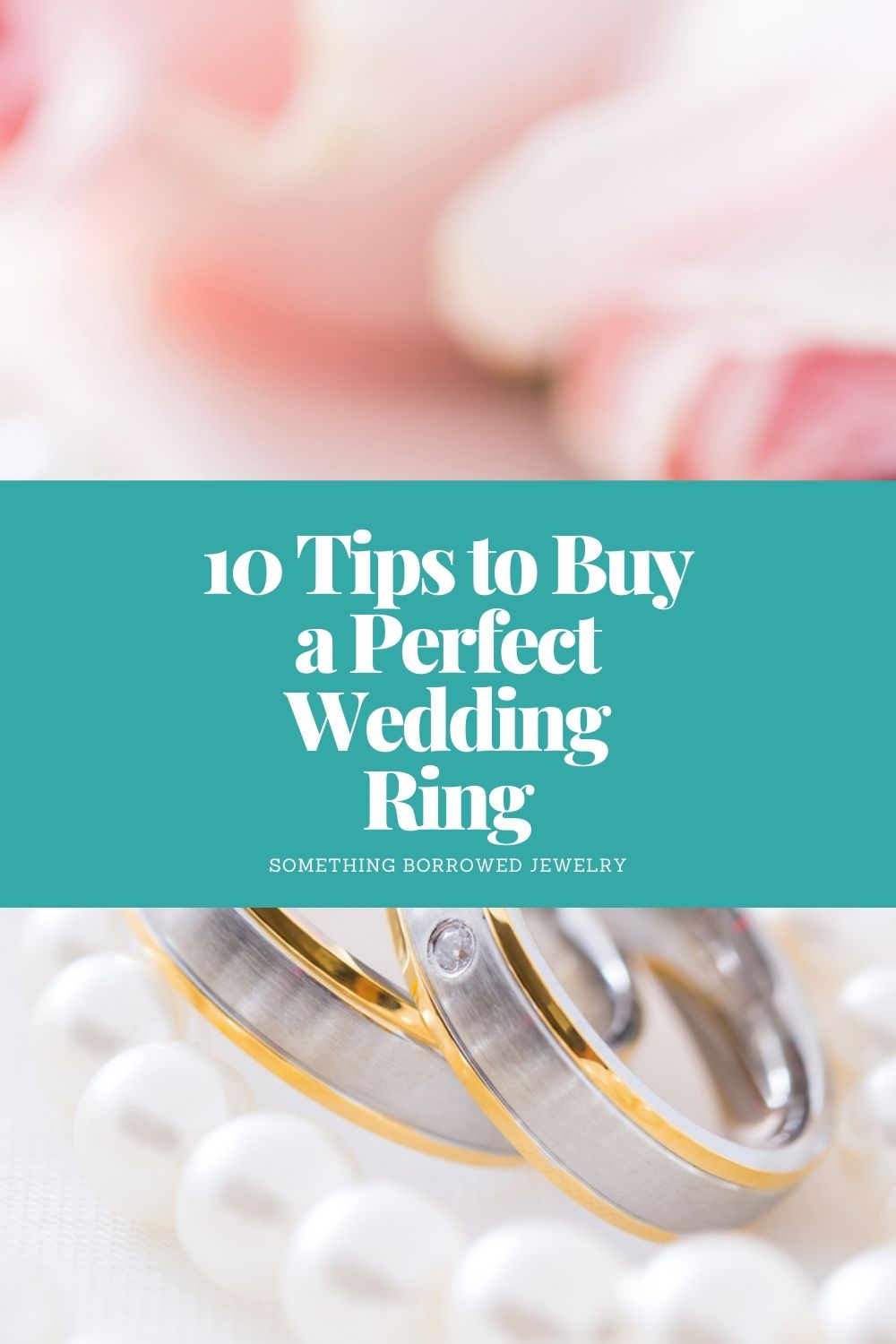 10 Tips to Buy a Perfect Wedding Ring pin 2