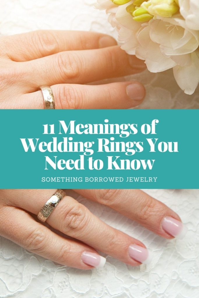 11 Meanings of Wedding Rings You Need to Know 1