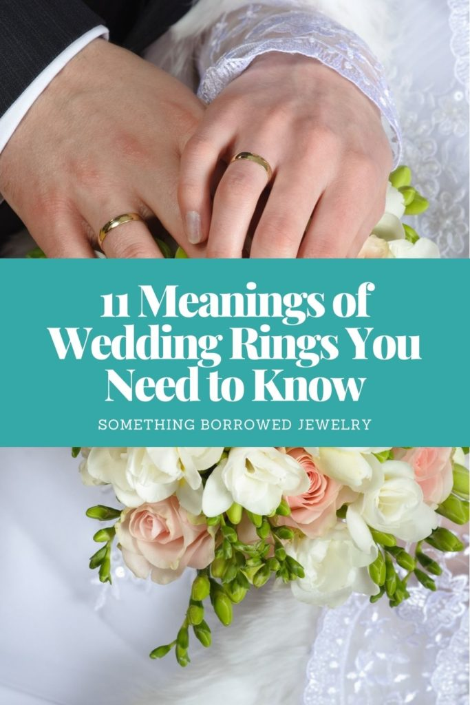 11 Meanings of Wedding Rings You Need to Know 2