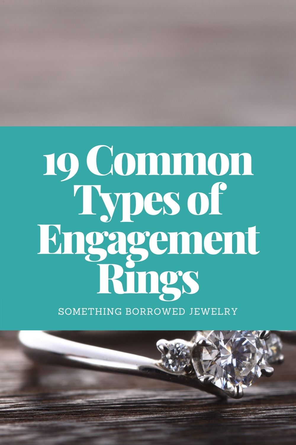 19 Common Types of Engagement Rings pin 2