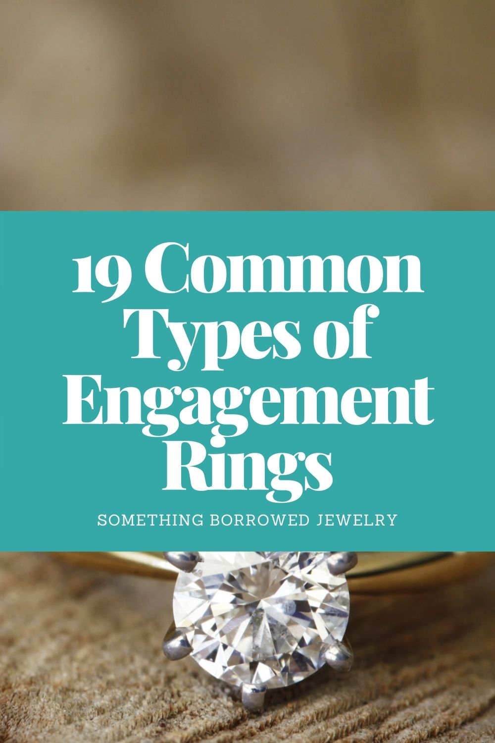 19 Common Types of Engagement Rings pin