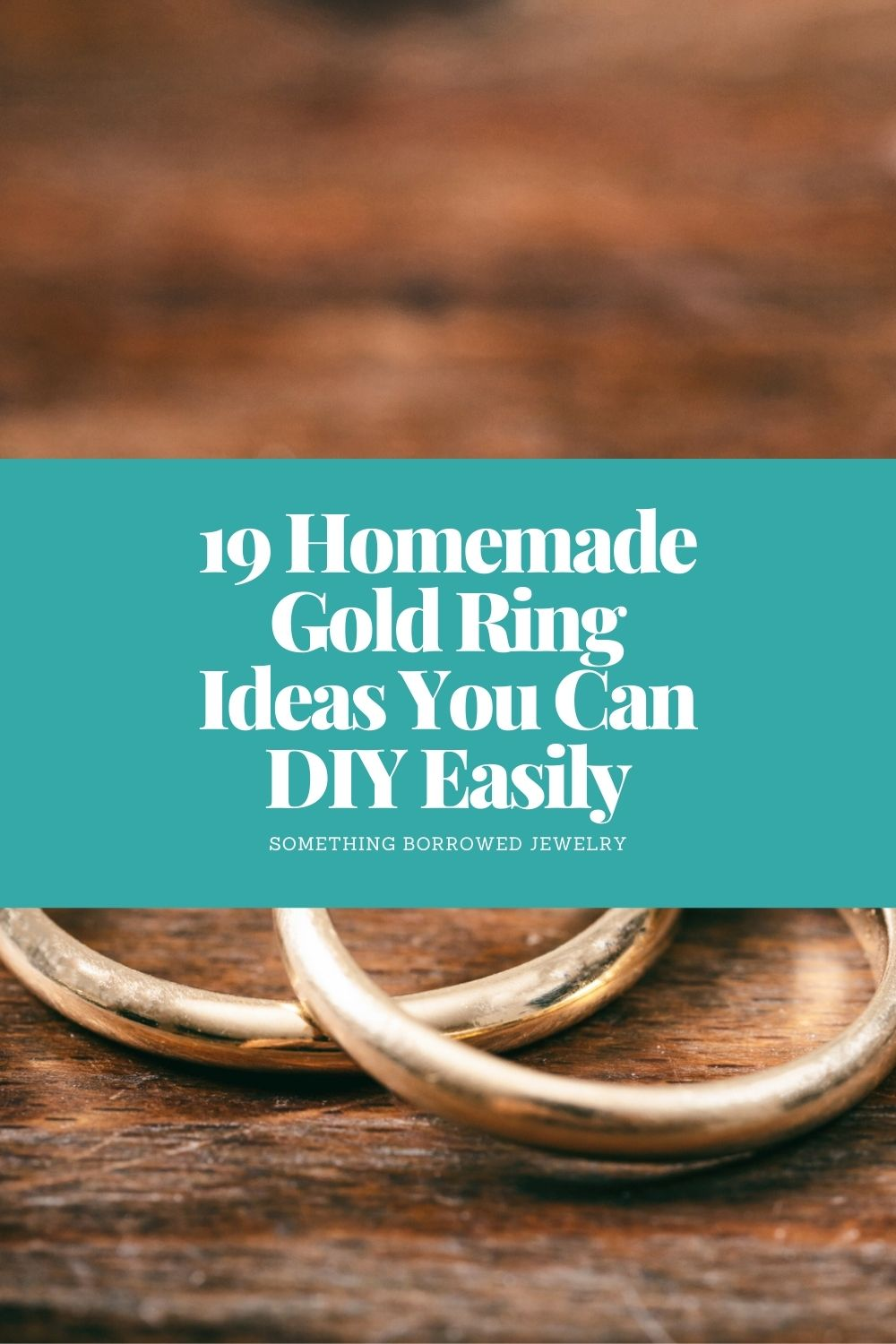 19 Homemade Gold Ring Ideas You Can DIY Easily pin
