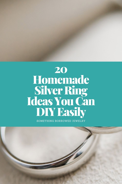 20 Homemade Silver Ring Ideas You Can DIY Easily pin
