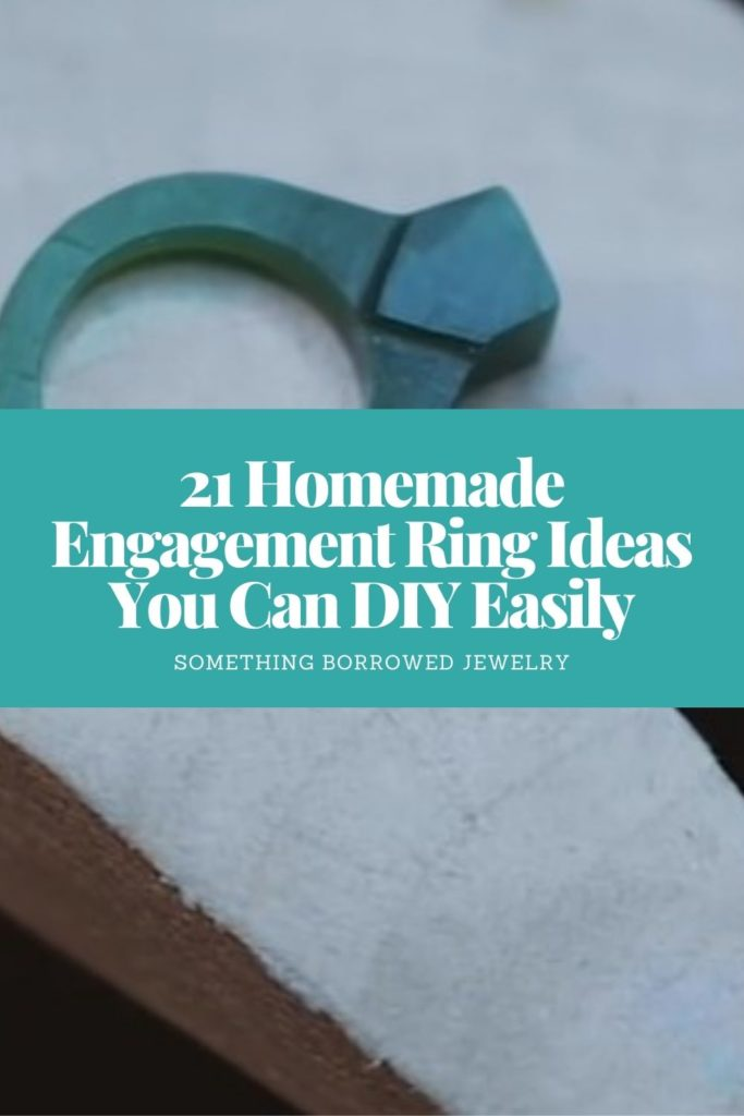 21 Homemade Engagement Ring Ideas You Can DIY Easily 1