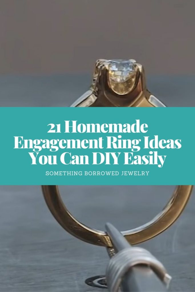 21 Homemade Engagement Ring Ideas You Can DIY Easily 2