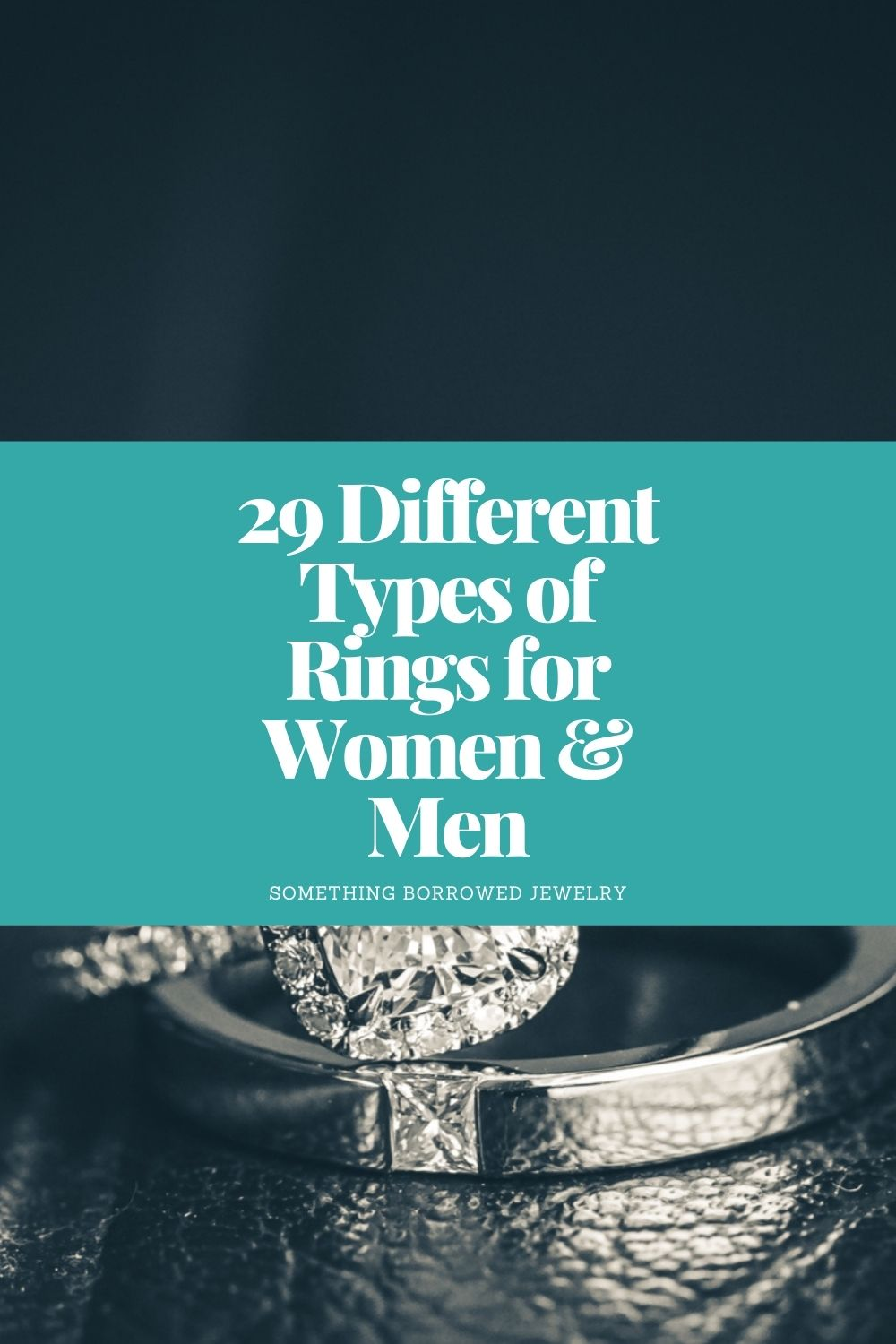 29 Different Types of Rings for Women & Men pin 2