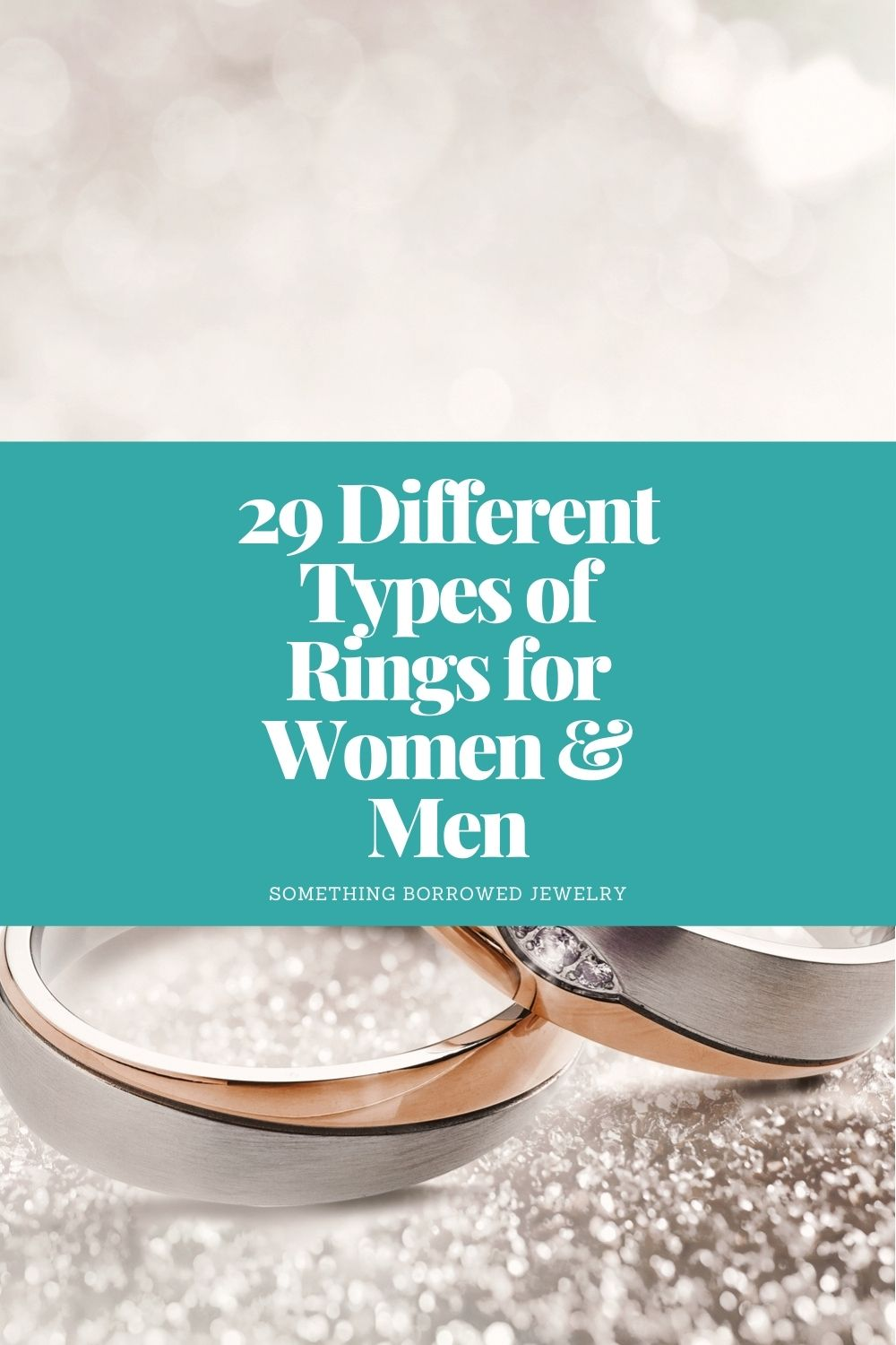 29 Different Types of Rings for Women & Men pin