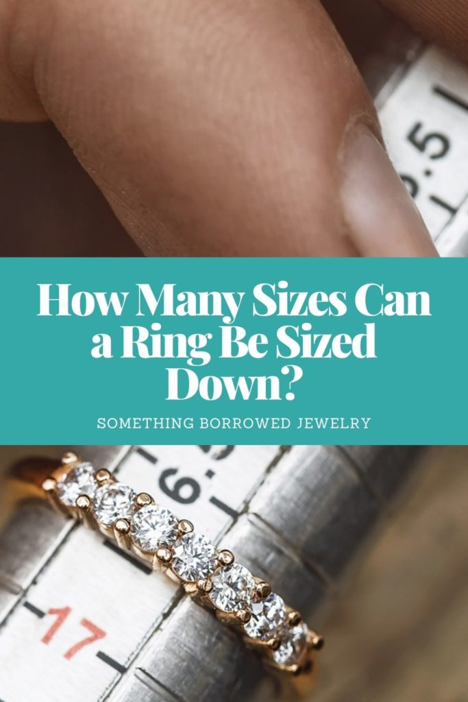 How Many Sizes Can a Ring Be Sized Down 2