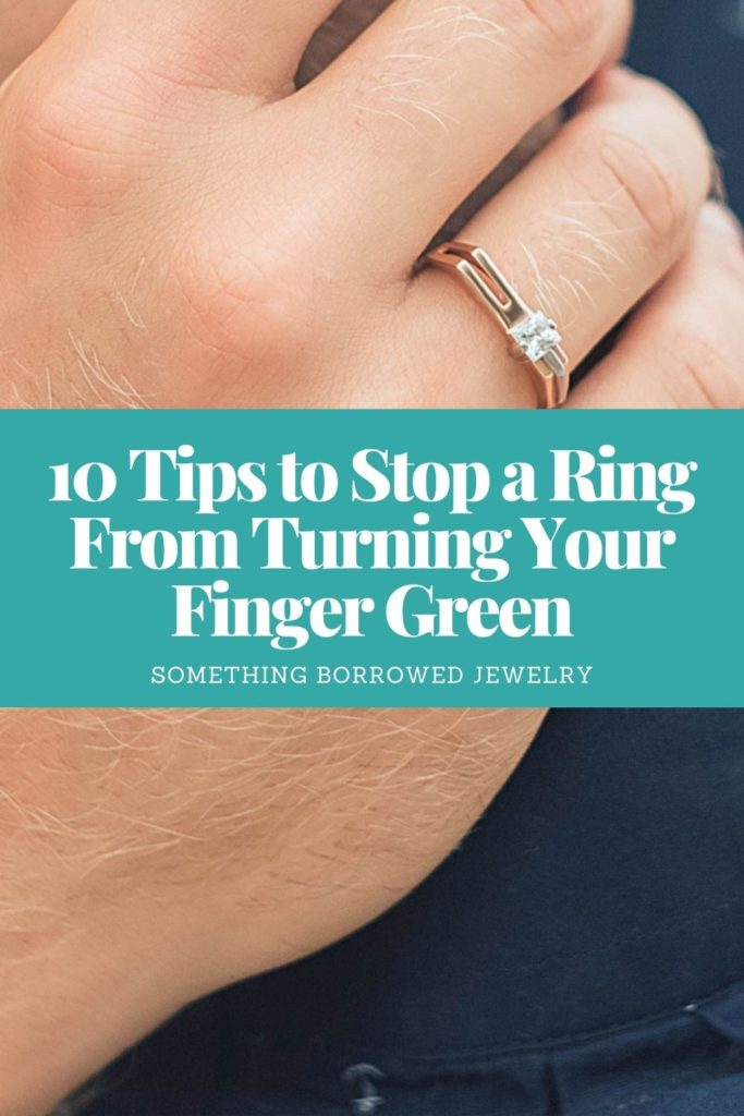 10 Tips to Stop a Ring From Turning Your Finger Green 1