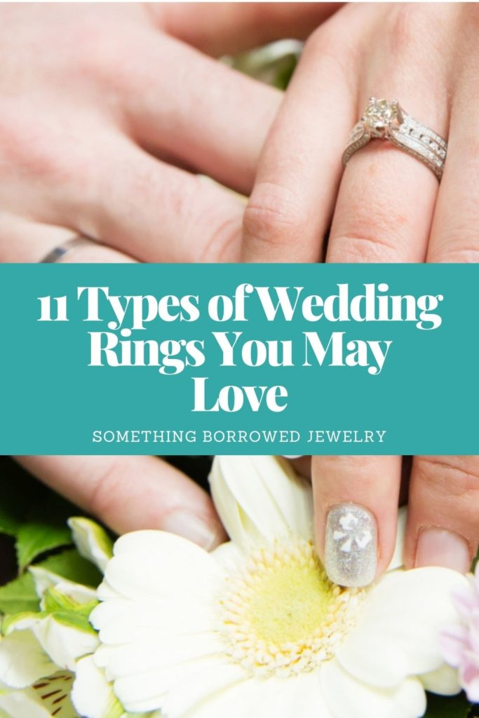 11 Types of Wedding Rings You May Love 1