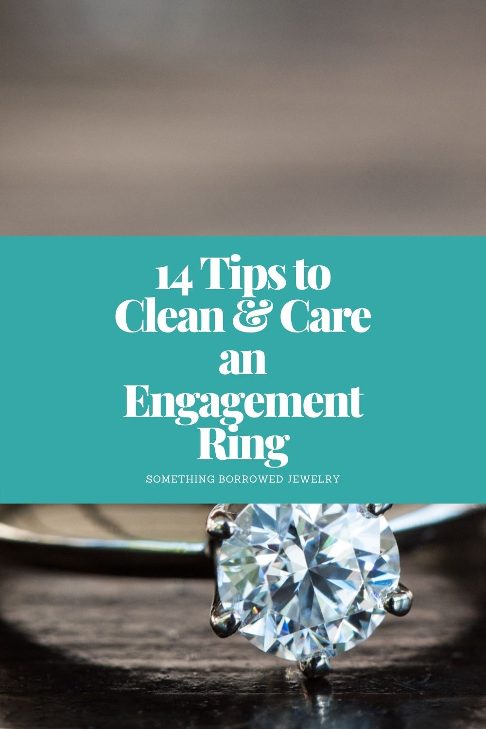 14 Tips to Clean & Care an Engagement Ring pin