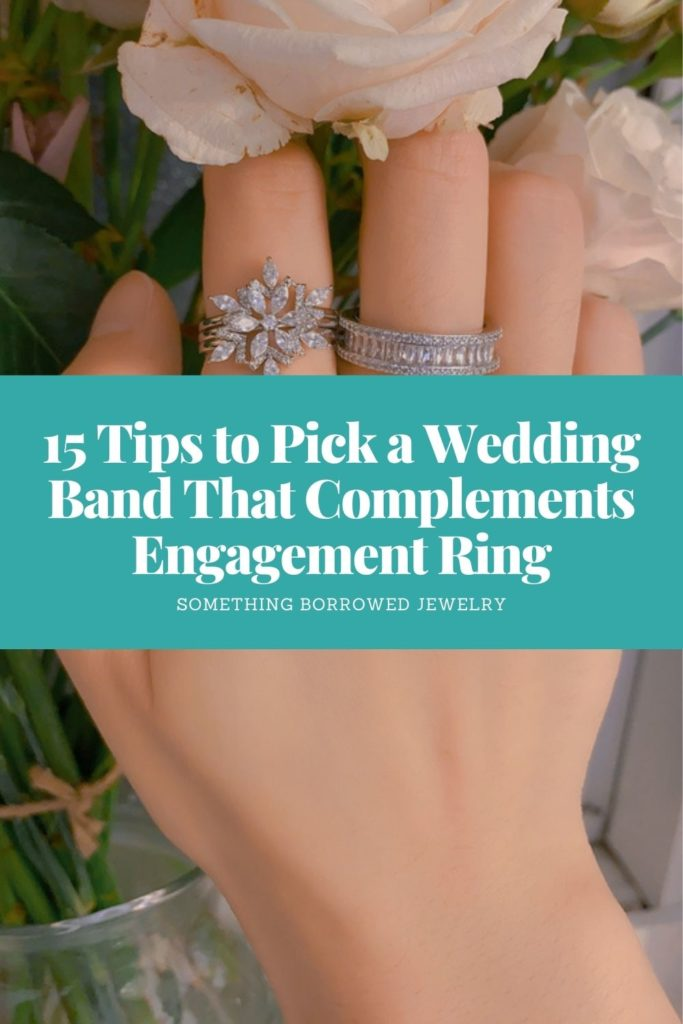 15 Tips to Pick a Wedding Band That Complements Engagement Ring 2