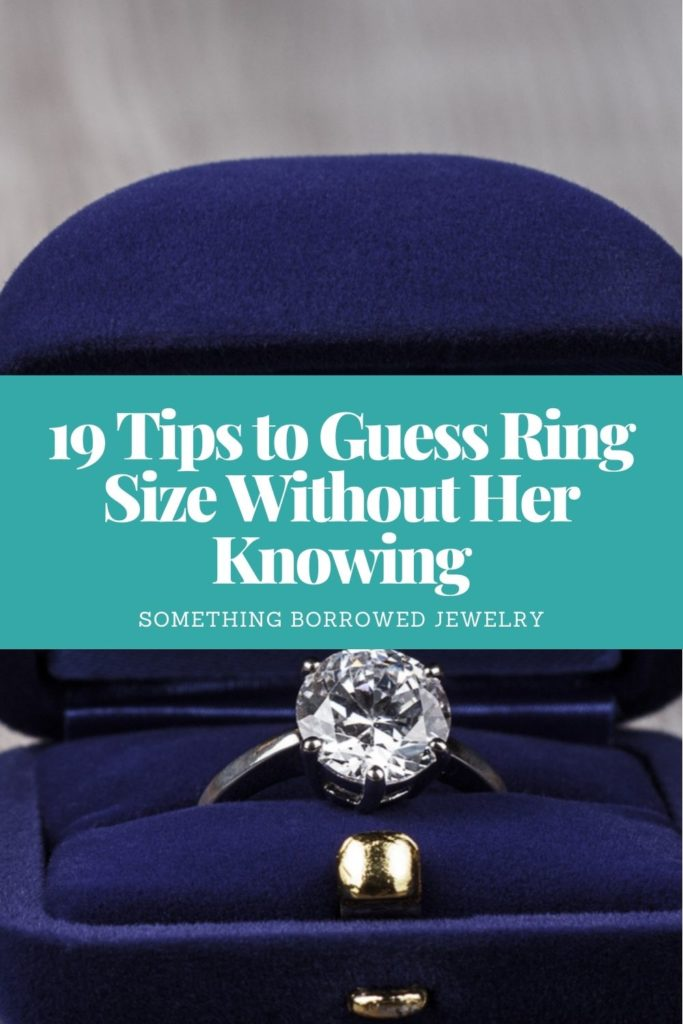 19 Tips to Guess Ring Size Without Her Knowing 2