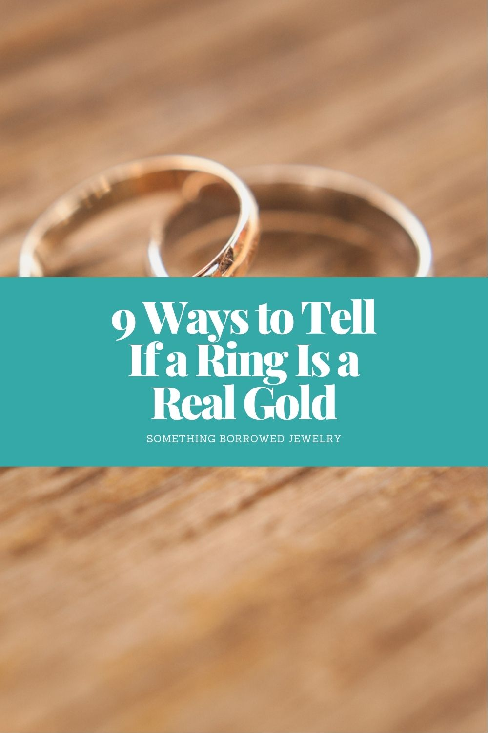 9 Ways to Tell If a Ring Is a Real Gold pin 2