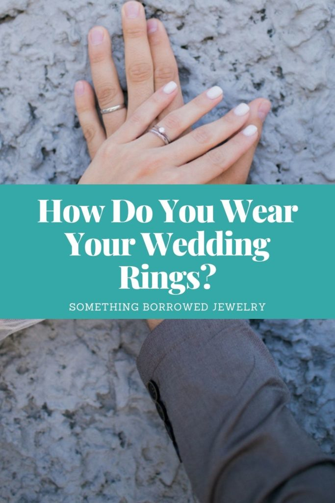 How Do You Wear Your Wedding Rings 1