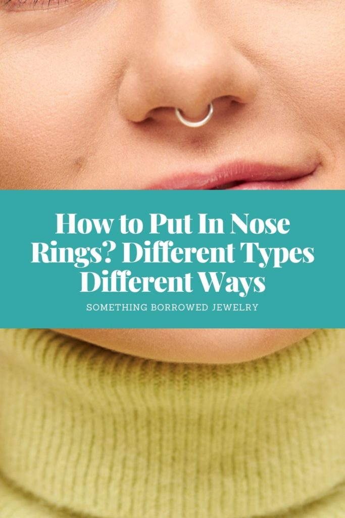 How to Put In Nose Rings Different Types Different Ways 2