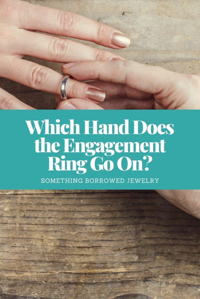 Which Hand Does the Engagement Ring Go On 1