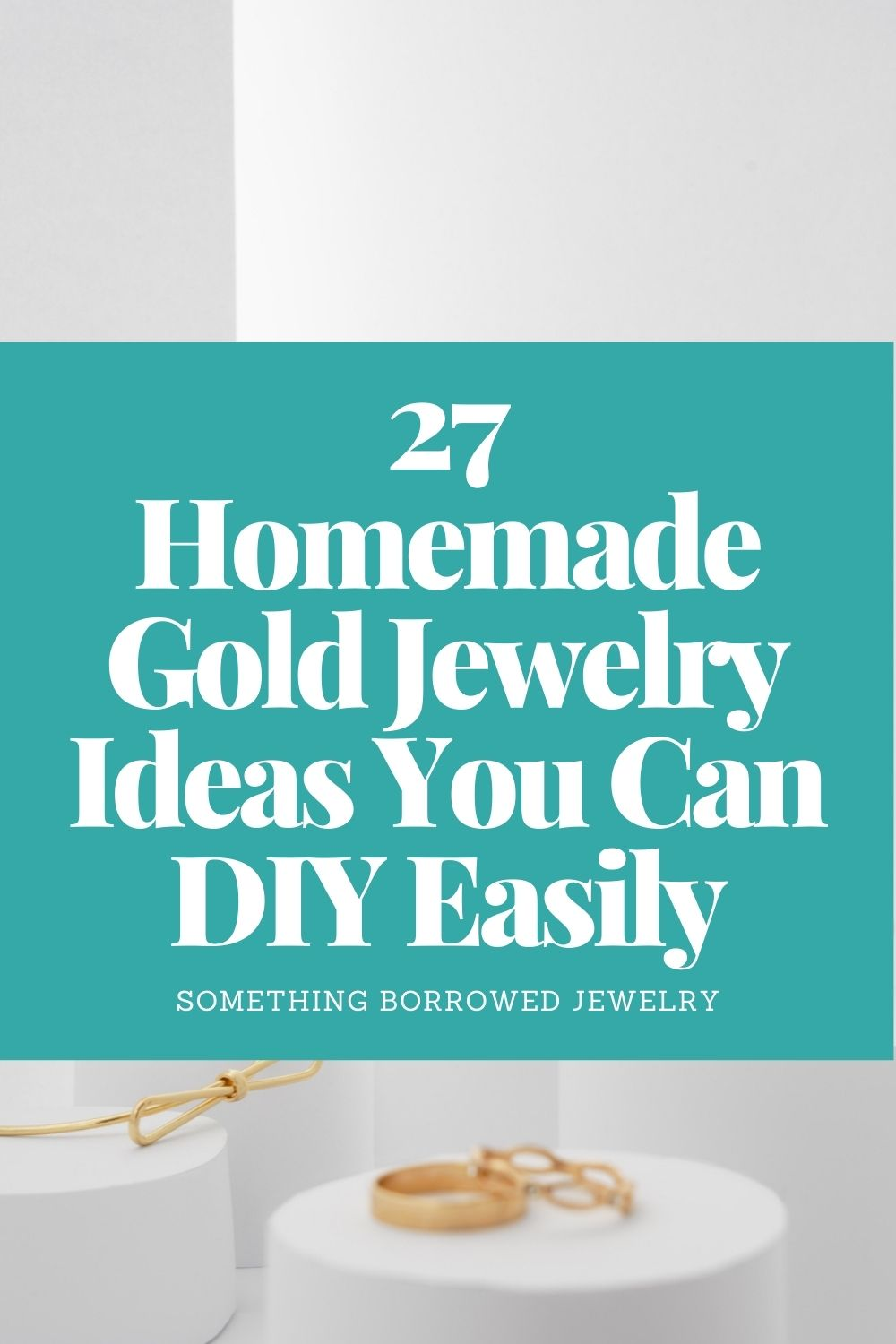 27 Homemade Gold Jewelry Ideas You Can DIY Easily pin 2