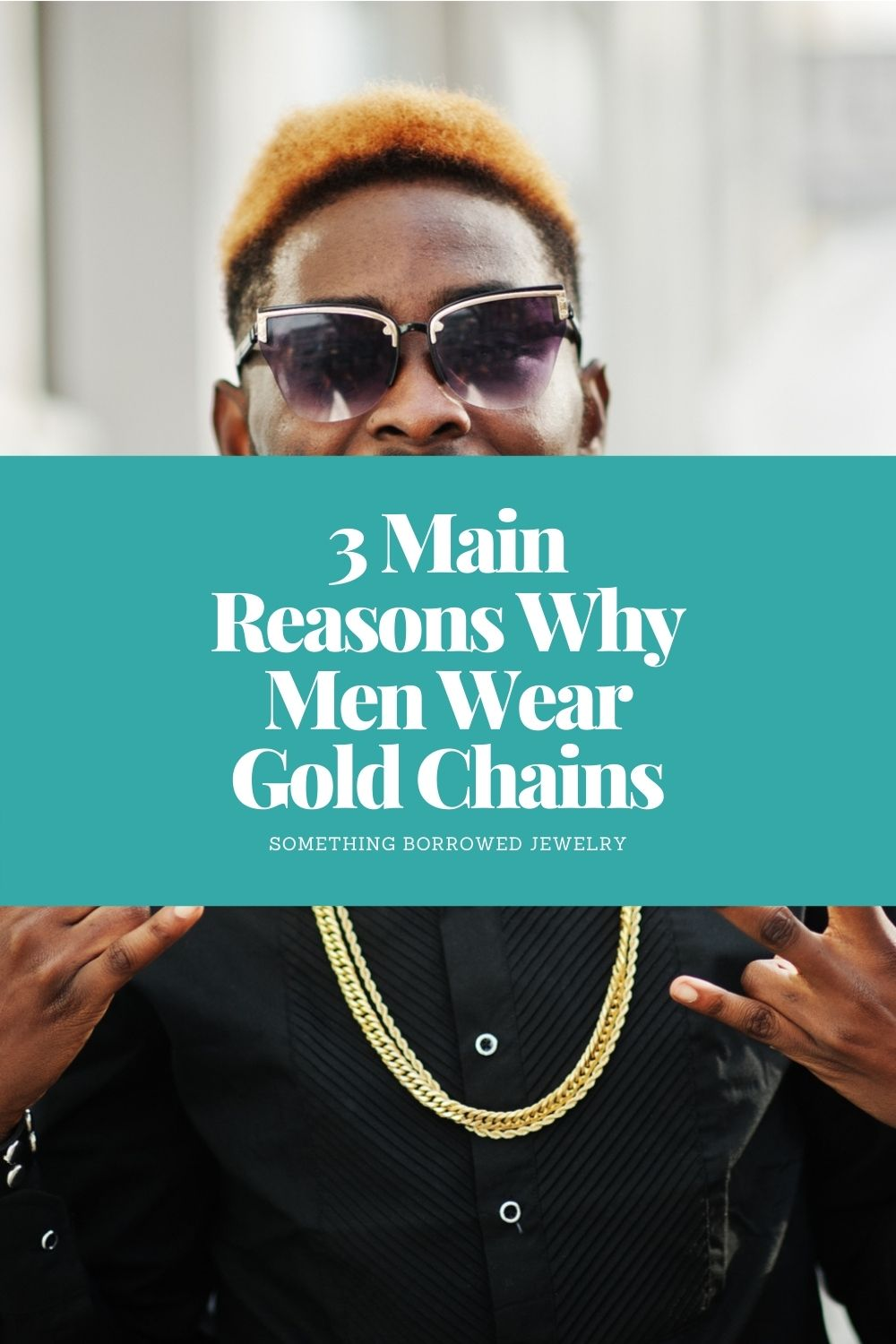 3 Main Reasons Why Men Wear Gold Chains pin