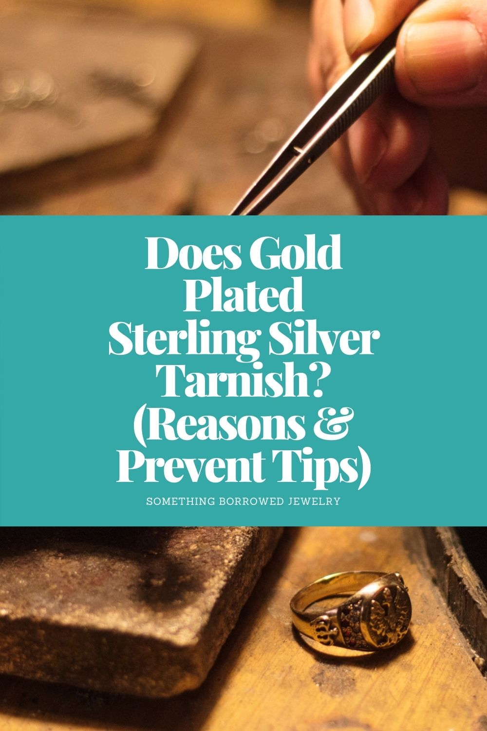 Does Gold Plated Sterling Silver Tarnish (Reasons & Prevent Tips) pin