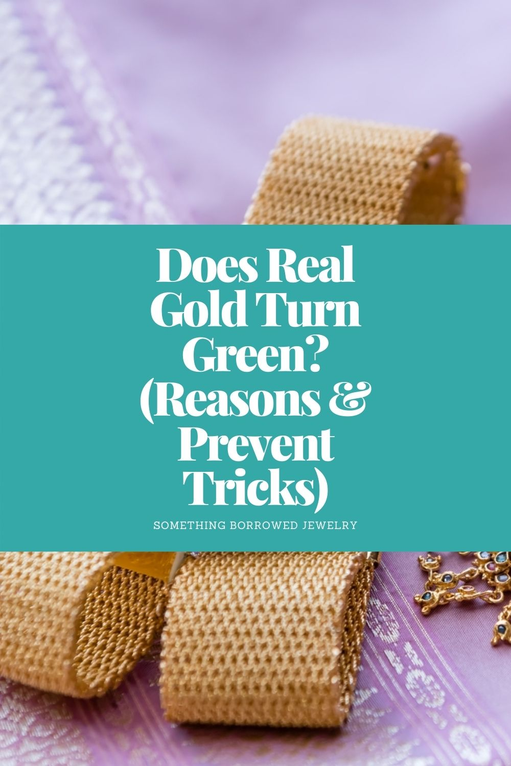 Does Real Gold Turn Green (Reasons & Prevent Tricks) pin 2