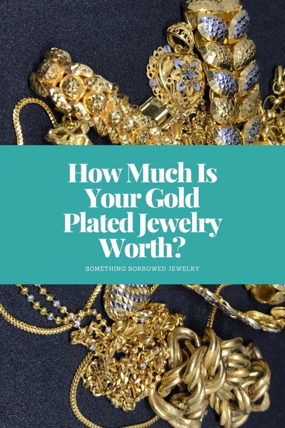 How Much Is Your Gold Plated Jewelry Worth pin