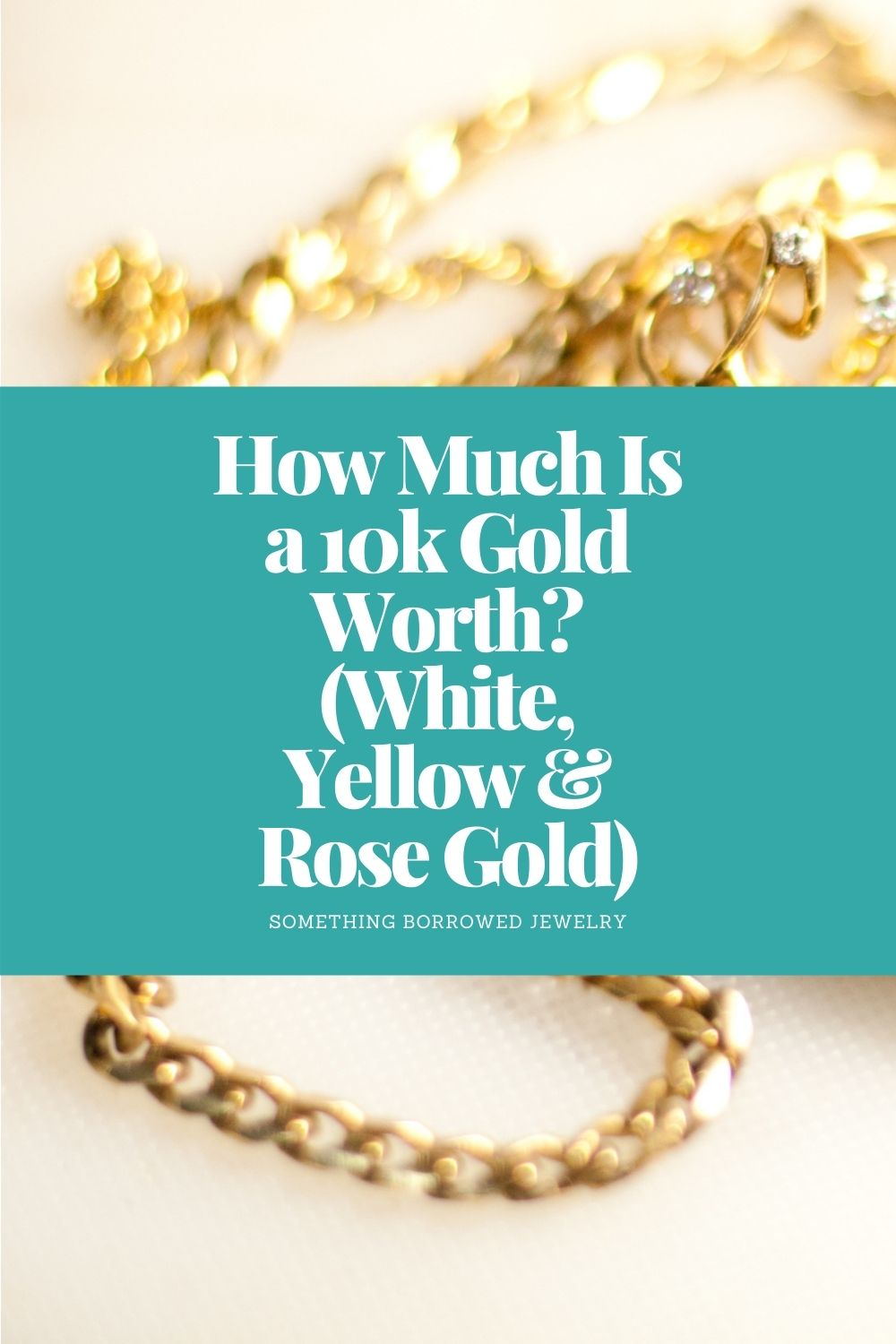 How Much Is a 10k Gold Worth (White, Yellow & Rose Gold) pin