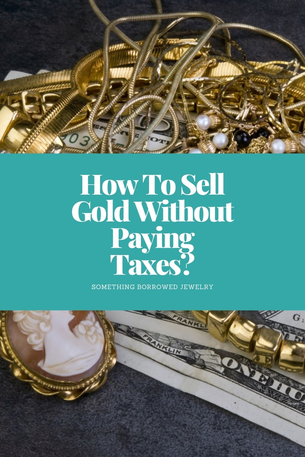 How To Sell Gold Without Paying Taxes pin