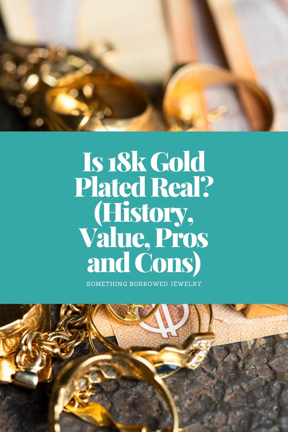 Is 18k Gold Plated Real (History, Value, Pros and Cons) pin