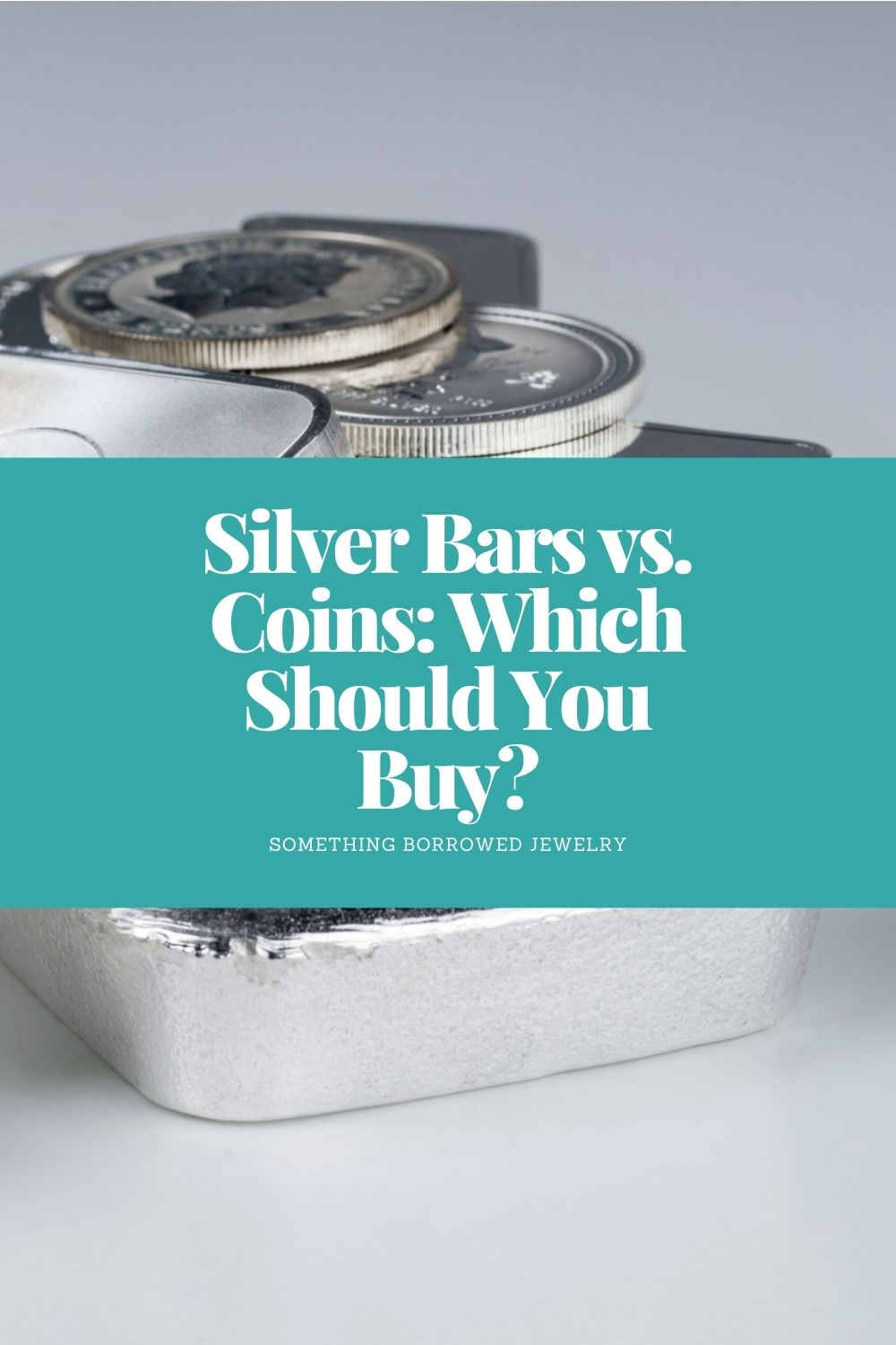 Silver Bars vs. Coins Which Should You Buy pin 2