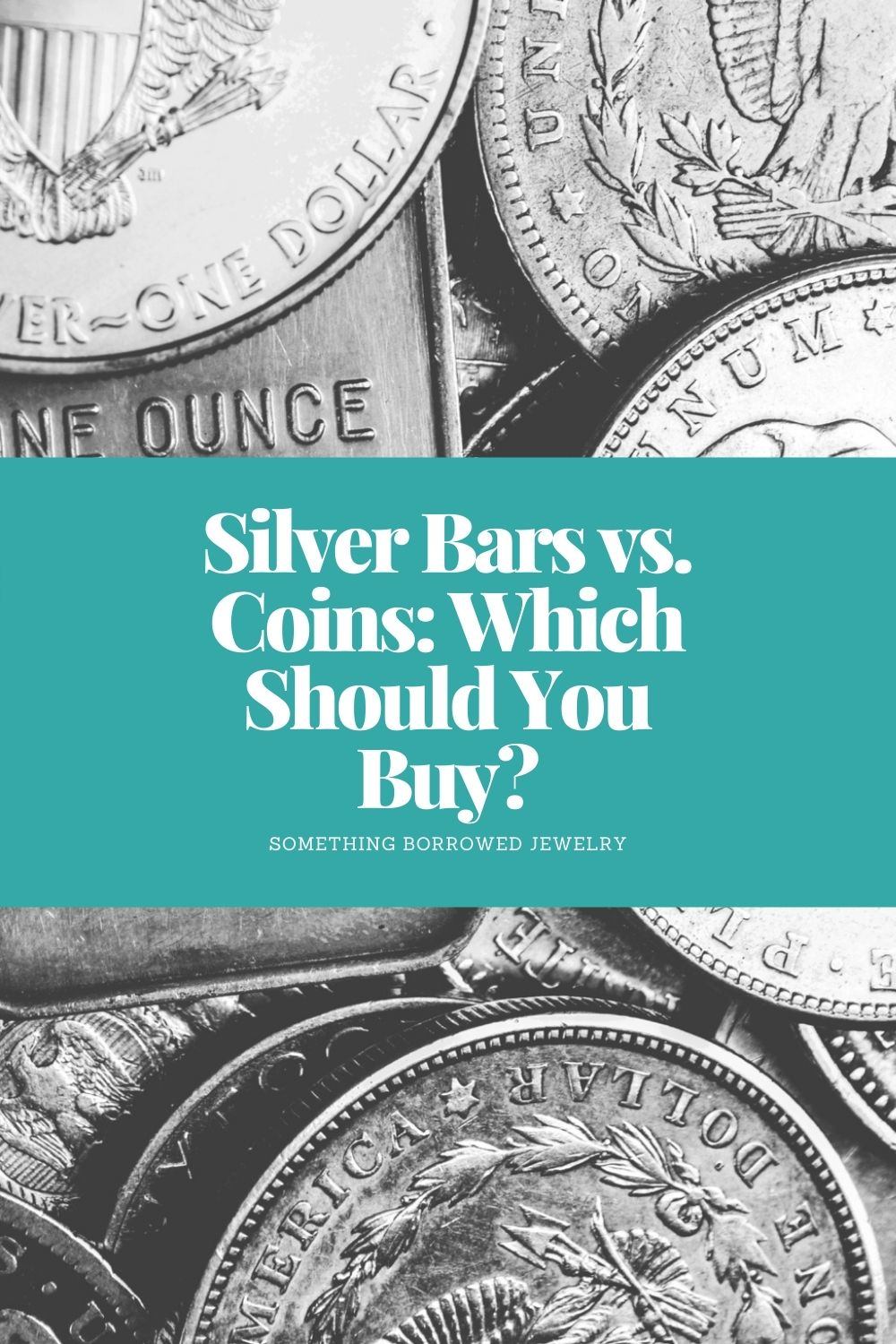 Silver Bars vs. Coins Which Should You Buy pin