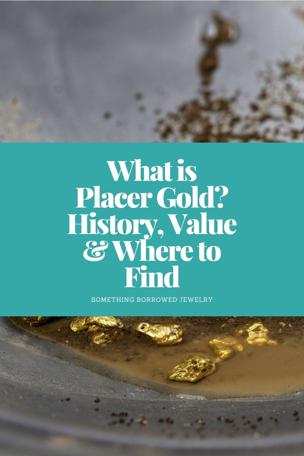What is Placer Gold History, Value & Where to Find pin 2