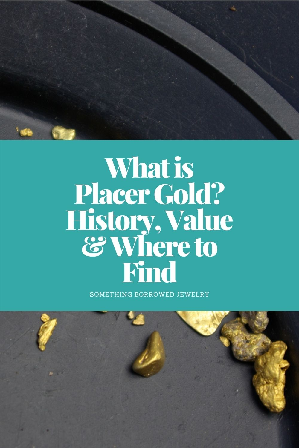 What is Placer Gold History, Value & Where to Find pin